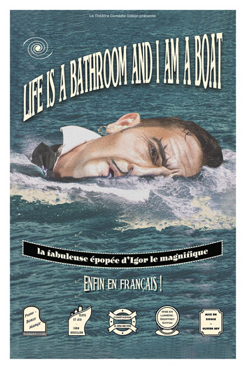 Life is a bathroom and I am a boat